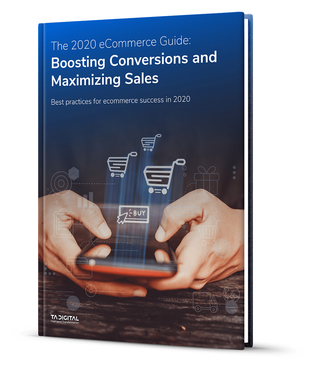 The 2020 eCommerce Guide: Boosting Conversions and Maximizing Sales