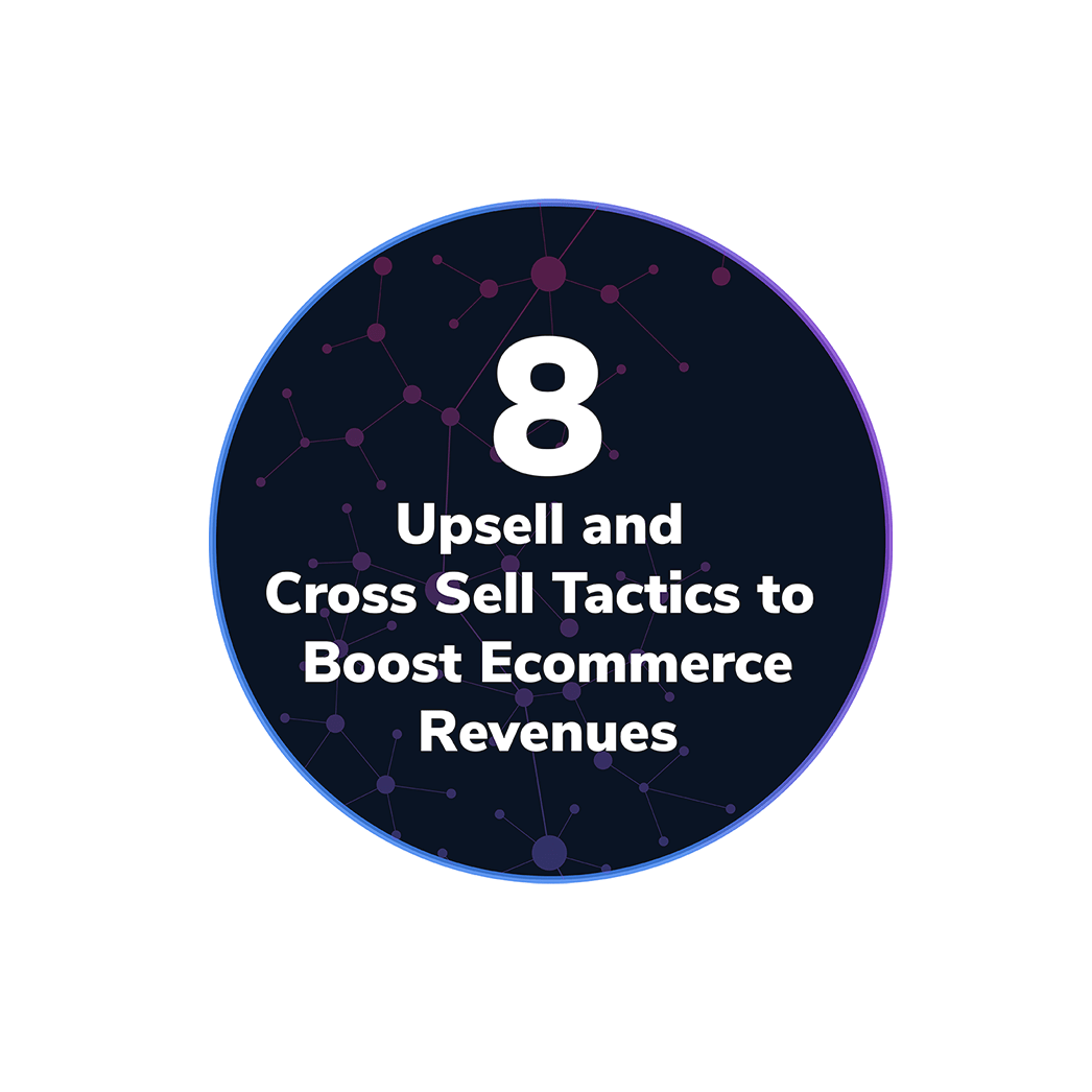8 Upsell and Cross Sell Tactics to Boost Ecommerce Revenues-Infographic